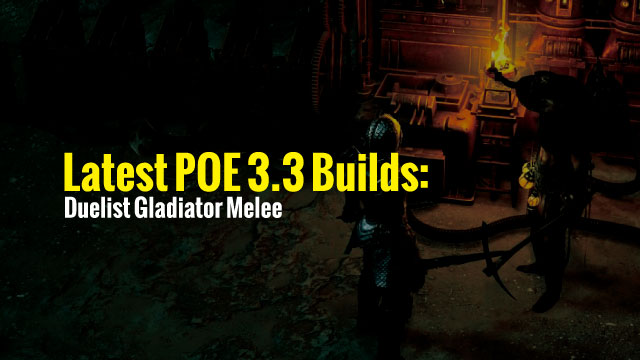 Latest-POE-3.3-Builds-Duelist-Gladiator-Melee